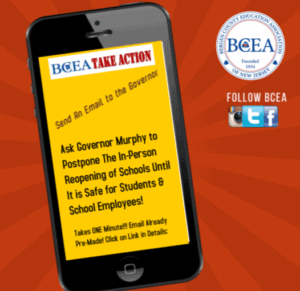 BCEA TAKE ACTIONS: #1 & #2: Postpone The In-Person Reopening of Schools Until It is Safe for Students & School Employees